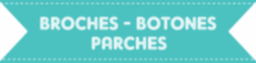 Broches - Botones - Parches
